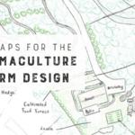 6 Mapas para el diseño de la granja de permacultura