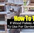 Cómo saber si las tarimas de madera son seguras para su uso en el jardín -