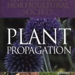 Propagación de plantas por The American Horticultural Society (revisión) ⋆ Big Blog Of Gardening