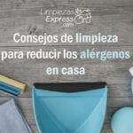 Consejos de limpieza para reducir los alérgenos